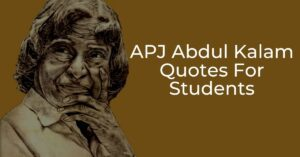 Read more about the article APJ Abdul Kalam Quotes For Students   Education