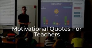 Read more about the article Top 30+ Motivational Quotes For Teachers