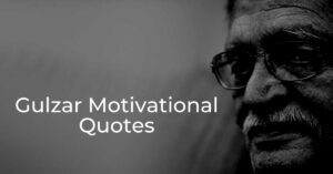 Read more about the article Top 20+ Gulzar Motivational Quotes | Inspirational