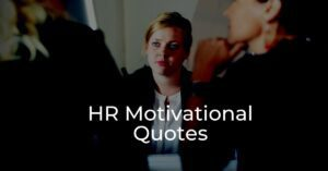Read more about the article HR Motivational Quotes | Human Resource Quotes