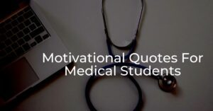 Read more about the article Top 10 Motivational Quotes For Medical Students