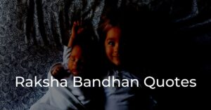 Read more about the article Top 30+ Raksha Bandhan Quotes | Brother | Sister