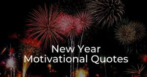 Read more about the article 35+ Best New Year Motivational Quotes With Images