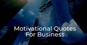 Read more about the article 30+ Motivational Quotes For Business With Images