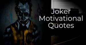 Read more about the article Top 10+ Joker Motivational Quotes | Must Read