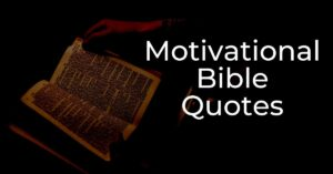 Read more about the article 20+ Motivational Bible Quotes | Inspirational Verses