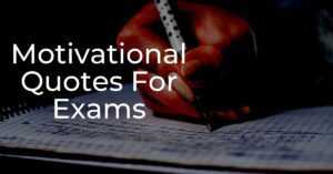 Read more about the article Top 20 Motivational Quotes For Exams   Students