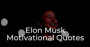 Read more about the article Top 20+ Elon Musk Motivational Quotes   Inspirational