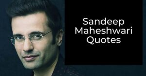 Read more about the article Best 25 + Sandeep Maheshwari Quotes | Motivation