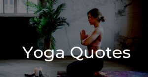 Read more about the article 50+ Yoga Quotes That Will Inspire And Motivate You