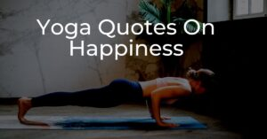 Read more about the article Best Yoga Quotes on Happiness | Motivation
