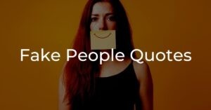 Read more about the article 40+ Fake People Quotes With Images | Fake Friends