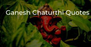 Read more about the article Top 20+ Ganesh Chaturthi Quotes & Wishes | Images
