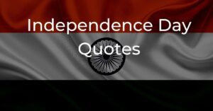 Read more about the article Top 40+ Independence Day Quotes   15th August