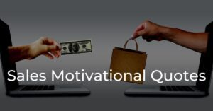 Read more about the article 30+ Sales Motivational Quotes To Inspire You To Work
