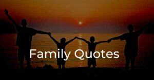 Read more about the article Top 40+ Family Quotes | Best Family Relationship Quotes