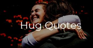 Read more about the article Best 30+ Hug Quotes   Friendship, Cute Hug Quote