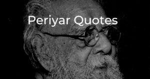 Read more about the article Top 10 Periyar Quotes   EV Ramasamy Quotes