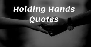Read more about the article Top 20 Holding Hands Quotes | Romantic Message