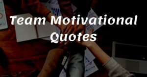 Read more about the article 20+ Team Motivational Quotes | Republic Quote
