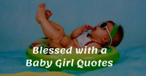 Read more about the article Top 20 Blessed with a Baby Girl Quotes & Wishes