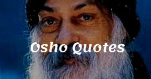 Read more about the article Top 20+ Osho Quotes and Sayings | Best Quotes