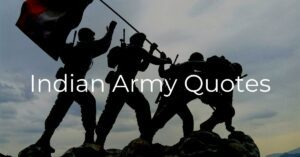 Read more about the article 25 Famous Indian Army Quotes 2021 | Messages