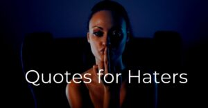 Read more about the article Top 20 Quotes for Haters | Negative People Quotes