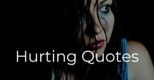 Read more about the article Top 20 Hurting Quotes and Sayings | Hurt Quotes