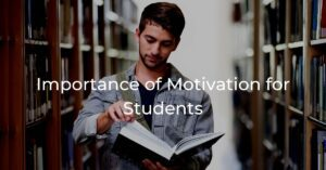 Read more about the article Importance of Motivation for Students | Self-Confidence