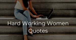 Read more about the article Hard-Working Women Quotes | Successful Women