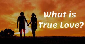 Read more about the article What is True Love and Characteristics of True Love