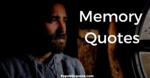 Read more about the article Top 20 Memories Quotes | Old, Sweet Memories