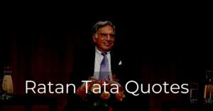 Read more about the article Best Ratan Tata Quotes | Inspirational and Success Quotes